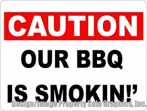 Caution Our Bbq Is Smokin Sign Size Options Barbecue Restaraunt Decor