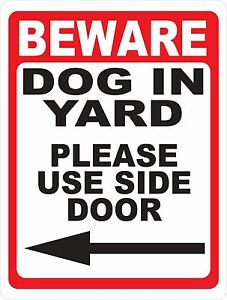 Beware Dog In Yard Please Use Side Door Sign Size Arrow Options Dogs Safety