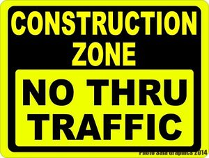 Construction Zone No Thru Traffic Sign Size Options Safety For Building Sites