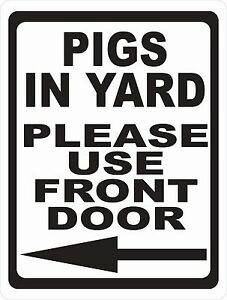 Pigs In Yard Please Use Front Door Sign W arrow Size Options Pig Farm Farmer