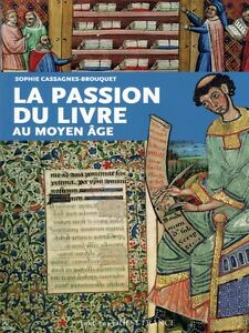 The Passion Of Books In The Middle Ages French Book