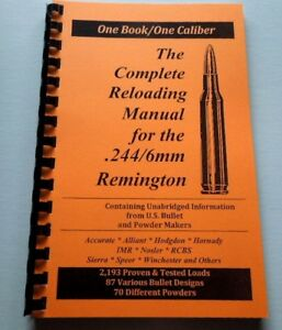 .244 and 6mm Remington The Complete Reloading Manual Load Books  76 Pages