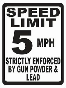 Speed Limit Sign Strictly Enforced By Gun Powder Lead Size Speed Options