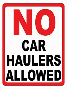 No Car Haulers Sign Size Options Semi Trucks Truck Vehicle Hauler Cars