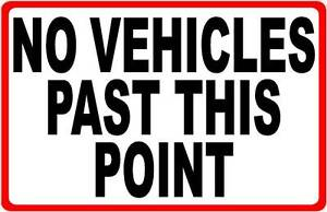 No Vehicles Past This Point Sign Size Options Vehicle Beyond Cars Trucks
