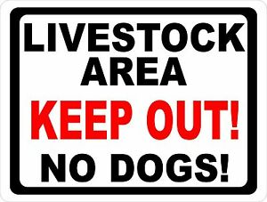 Livestock Area Keep Out No Dogs Sign Farm Ranch Rules Regulations W options