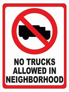 no Trucks Allowed In Neighborhood Sign Size Options Delivery Truck Rules