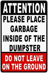 Attention Please Place Garbage Inside Of Dumpster Sign Size Options Rules