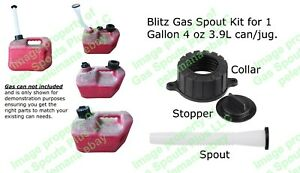 Blitz Gas Spout Kit For 1 Gallon 4 Oz 3 9l 50805 Gas Can Spout stopper collar