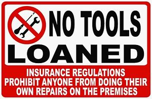 No Tools Loaned Sign Insurance Prevents Repairs Premises Size Options Garage