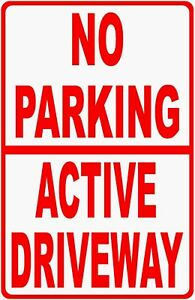 No Parking Active Driveway Sign Size Options Do Not Block Drive Don t Park