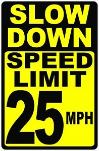 Slow Down Speed Limit 25 Mph Sign Size Options Miles Per Hour Drive Slowly