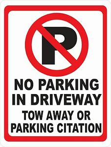 No Parking In Driveway Tow Away Citation Sign W Symbol Size Options Tow Away