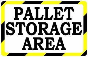 Pallet Storage Area Sign Size Options Pallets Storing Rack Areas Warehouse