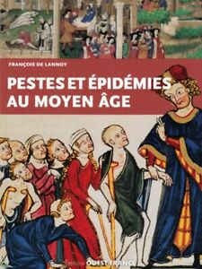Pest And Epidemics In The Middle Ages French Book
