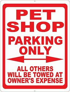 Pet Shop Parking Only Sign Size Options Pet Store Signs Business Customer