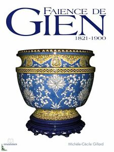 Gien Faience And Enamels 1821 1900 French Book