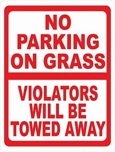 No Parking On Grass Violators Towed Away Sign Size Options Do Not Park Rules