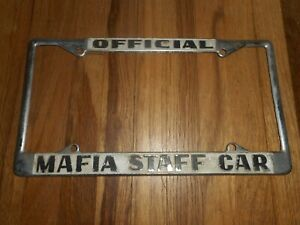 Vintage Official Mafia Staff Car Auto Car License Plate Holder Topper Frame Sign