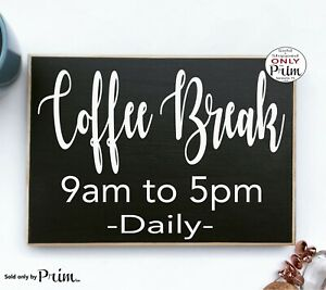 Coffee Break Custom Wood Sign 10x8 Funny Office Humor Time Kitchen Java Latte Br
