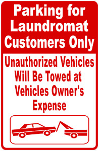 Parking For Laundromat Customers Only Sign Size Options Coin Laundry Park