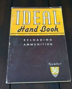 Ideal Hand Book Reloading Ammunition No. 36 1949