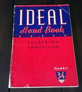 Ideal Hand Book Reloading Ammunition No. 34 1942