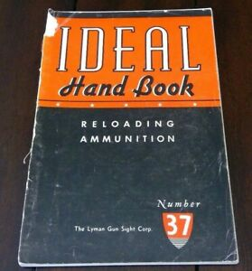 Ideal Hand Book Reloading Ammunition No. 37 1950