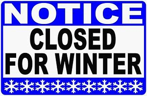 Notice Closed For Winter Sign Size Options Wintertime Business Hours