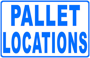 Pallet Locations Warehouse Sign Size Options Warehousing Rack Signs