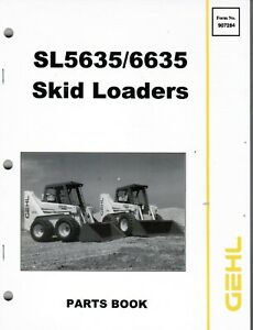 Gehl Sl5635 Sl6635 Skid Loader Parts Manual Oem 907284
