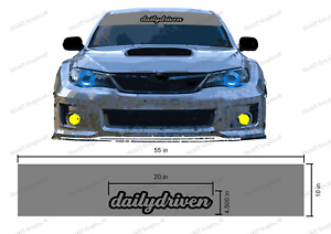 Daily Driven Windshield Banner Decal Sun Visor Strip 2 Layer Cut 55 x10