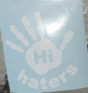 Hi Haters Jdm Funny Car Window Decal Bumper Sticker Hater Tailgating Tuner