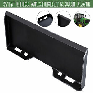 Quick Attachment Mount Plate Heavy duty 5 16 Steel For Bobcat Kubota Skidsteer