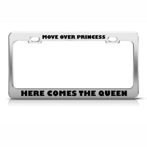 License Plate Frame Move Over Princess Here Comes Queen Car Accessories