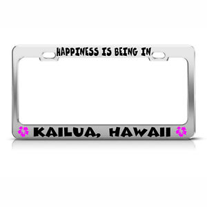 License Plate Frame Happiness Is Being In Kaiula Hawaii Car Accessories Chrome