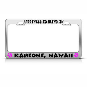 License Plate Frame Happiness Is Being In Kaneohe Hawaii Car Accessories Chrome