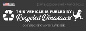 Fueled By Recycled Dinosaurs Funny Off Road Jdm Sticker Decal Drift 8 White