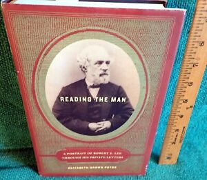 Reading the Man : A Portrait of Robert E. Lee Through His Private Letters SIGNED $14.99