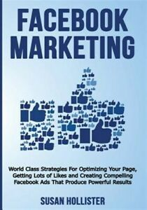 Facebook Marketing World Class Strategies For Optimizing Your Page Getting
