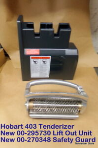 Hobart 403 Tenderizer New 00 295730 Lift Out Unit New 00 270348 Safety Guard