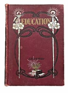 Education by Ellen G White 1903 Pacific Press First Edition Hardcover Adventist $472.24
