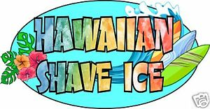Hawaiian Shave Ice Decal 18 Concession Trailer Cart Food Truck Vinyl Sticker