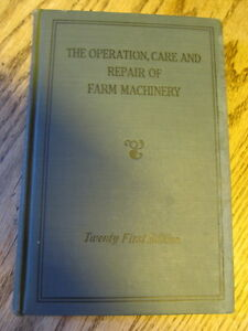 John Deere the Operation Care And Repair Of Farm Machinery 21st Edition