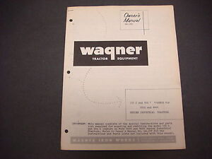 Wagner Iron Works tractor Equipment owner s Manual Ld 189 2000 4000 Series