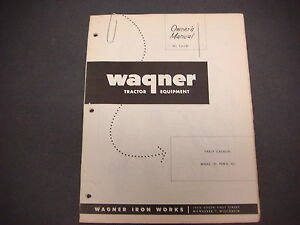 Wagner Iron Works tractor Equipment owner smanual Ld 1 82 parts Catalog Model 95