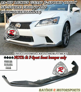 Sk style Front Lip urethane Fits 13 15 Lexus Gs350 f sport Bumper Only