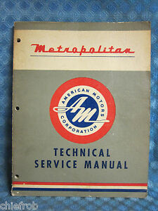 1954 55 Nash Metropolitian Model 541 542 b Series Original Tech Service Manual