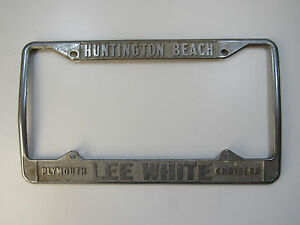 Huntington Beach Lee White Chrys plym Dealership Metal License Plate Frame