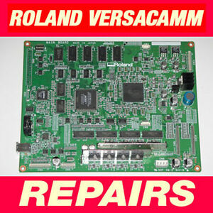 Roland Versauv Versacamm Main Board Vs 300i 540i 640i Xf Rs Re 540 640 Repair